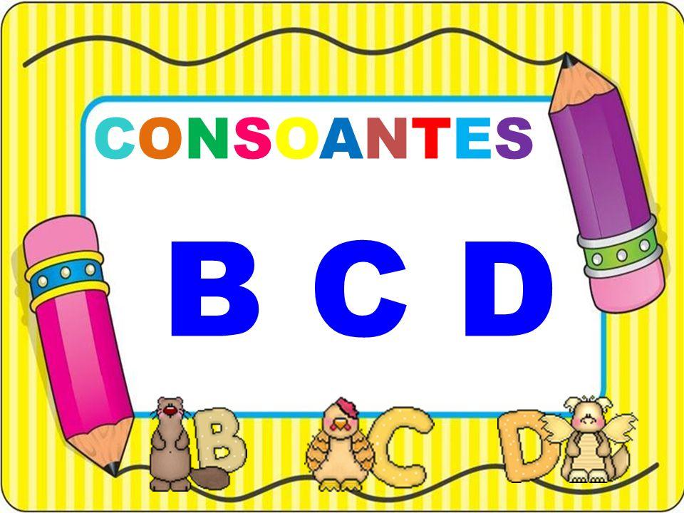 Olá turminha.Hoje vamos revisar a família silábica das letras B, C e D.