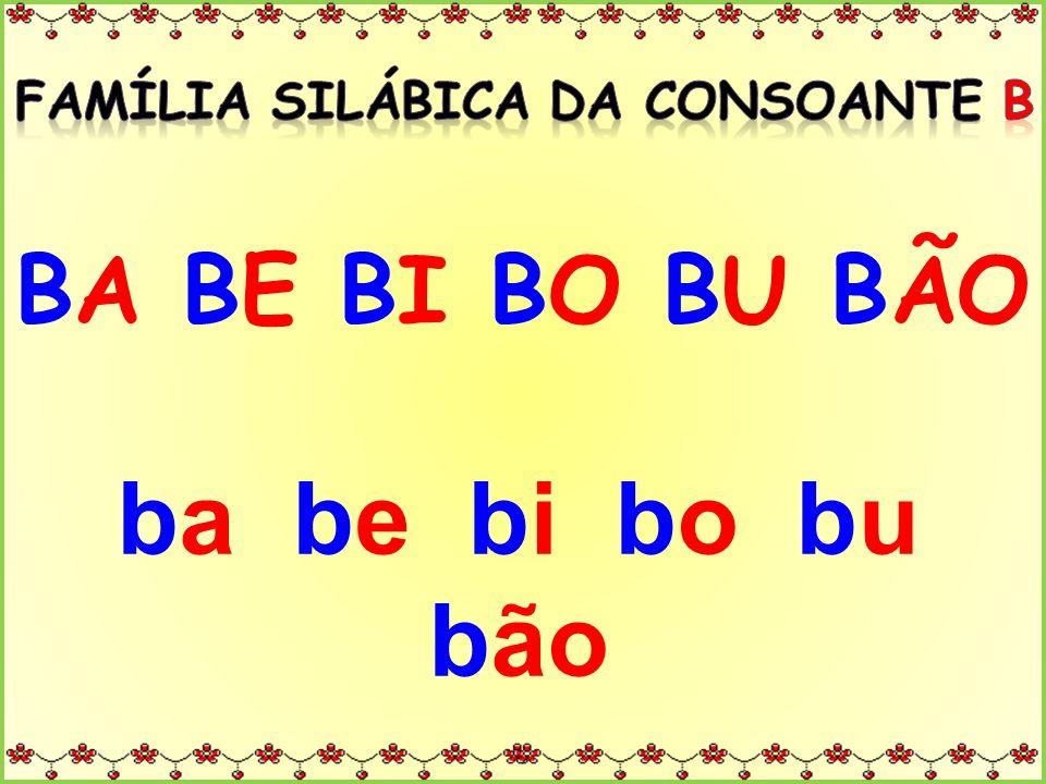 Complete com a família da letra B. NECA BÊ NANA
