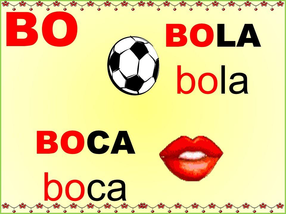BO BOLA bola BOCA boca