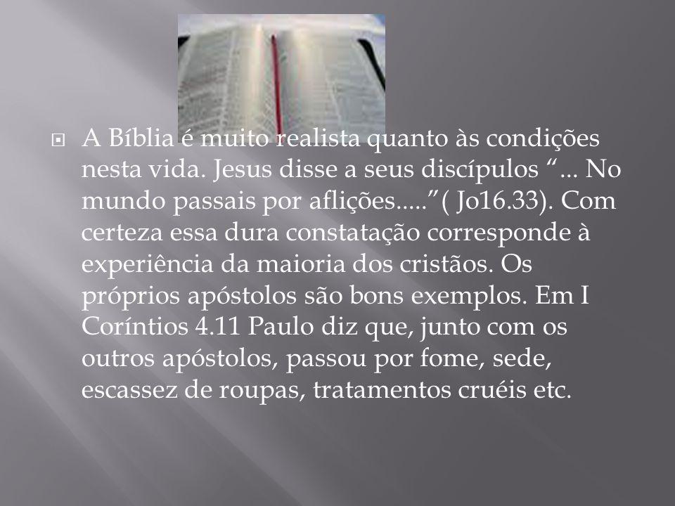 A Bíblia é muito realista quanto às condições nesta vida.
