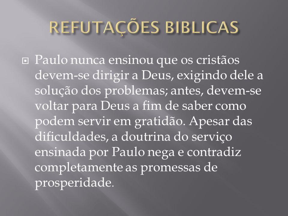 Paulo nunca ensinou que os cristãos devem-se dirigir a Deus, exigindo dele a solução dos problemas; antes, devem-se voltar para Deus a fim de saber como podem servir em gratidão.