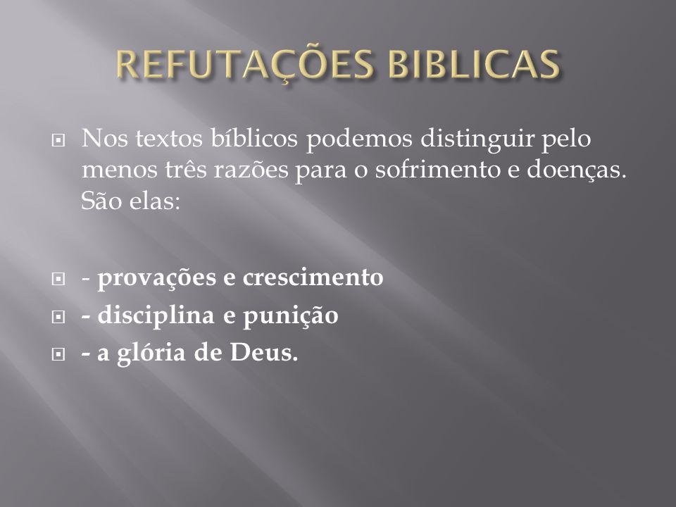 Nos textos bíblicos podemos distinguir pelo menos três razões para o sofrimento e doenças.