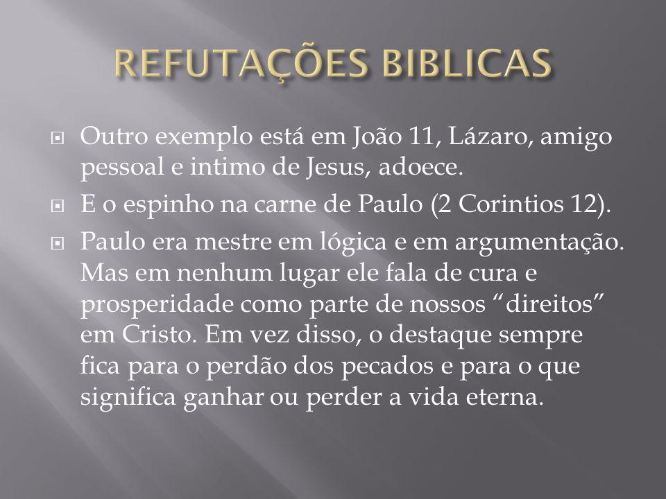 Outro exemplo está em João 11, Lázaro, amigo pessoal e intimo de Jesus, adoece.