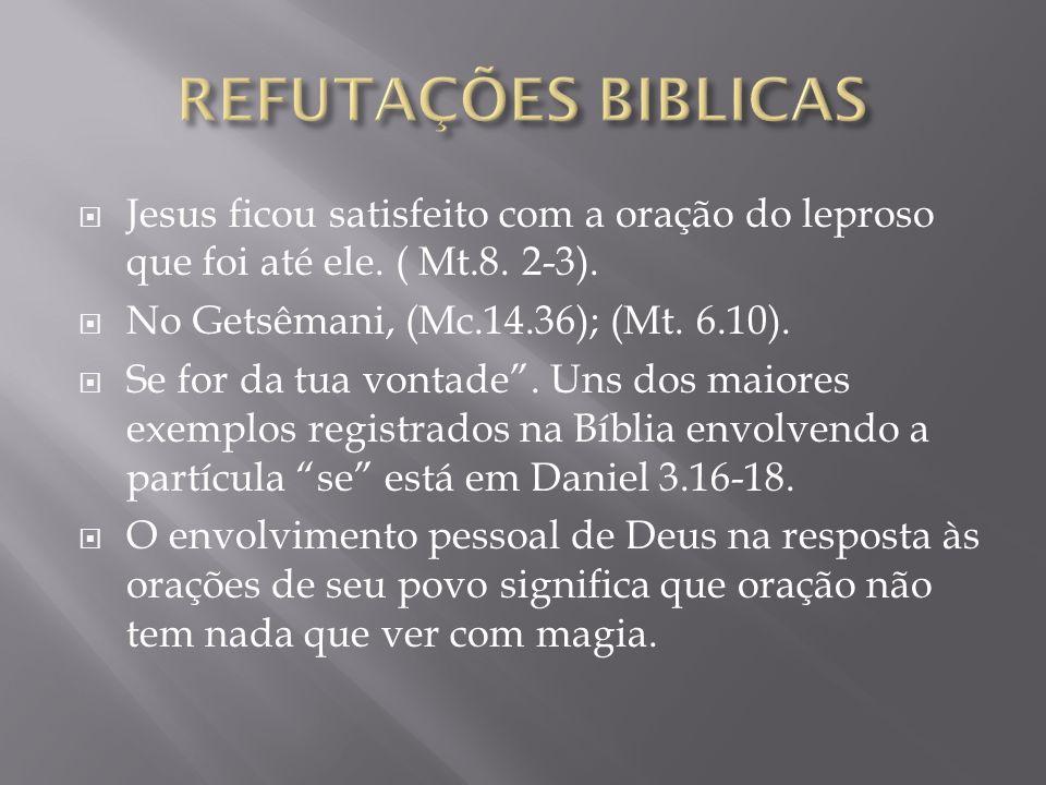 Jesus ficou satisfeito com a oração do leproso que foi até ele.