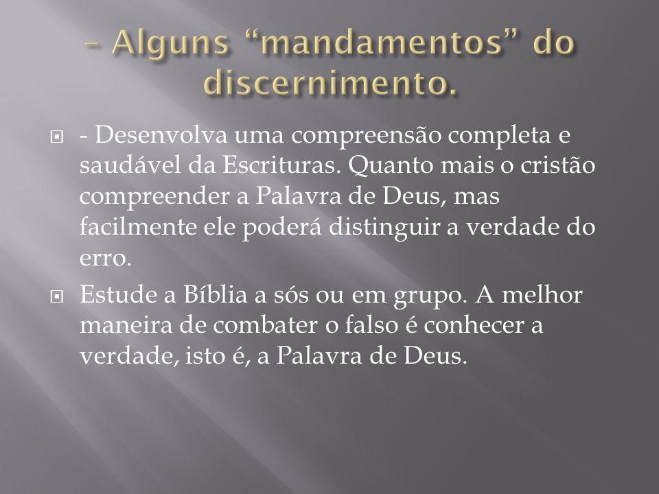 - Desenvolva uma compreensão completa e saudável da Escrituras.