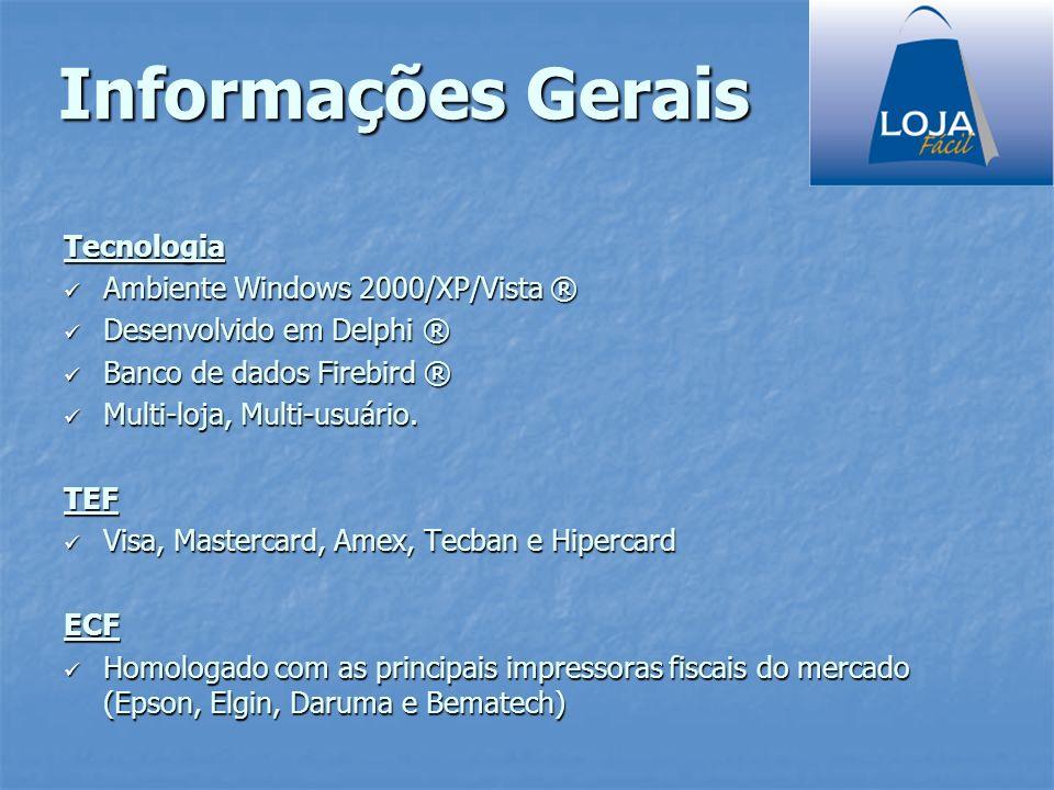 Tecnologia Ambiente Windows 2000/XP/Vista ® Ambiente Windows 2000/XP/Vista ® Desenvolvido em Delphi ® Desenvolvido em Delphi ® Banco de dados Firebird