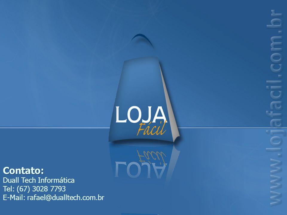 Contato: Duall Tech Informática Tel: (67) 3028 7793 E-Mail: rafael@dualltech.com.br