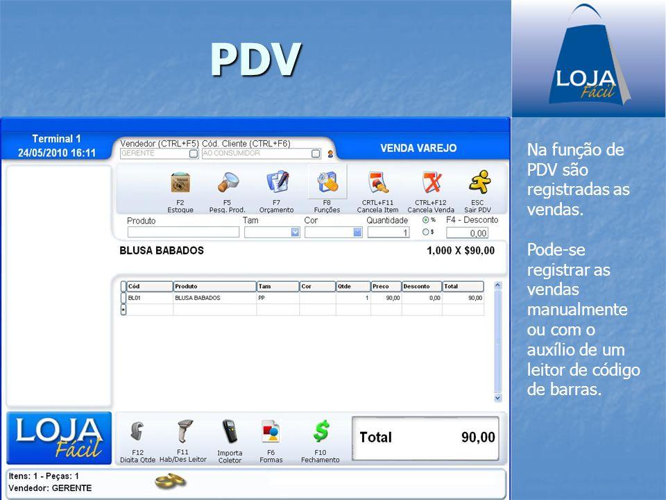 PDV Na função de PDV são registradas as vendas. Pode-se registrar as vendas manualmente ou com o auxílio de um leitor de código de barras.