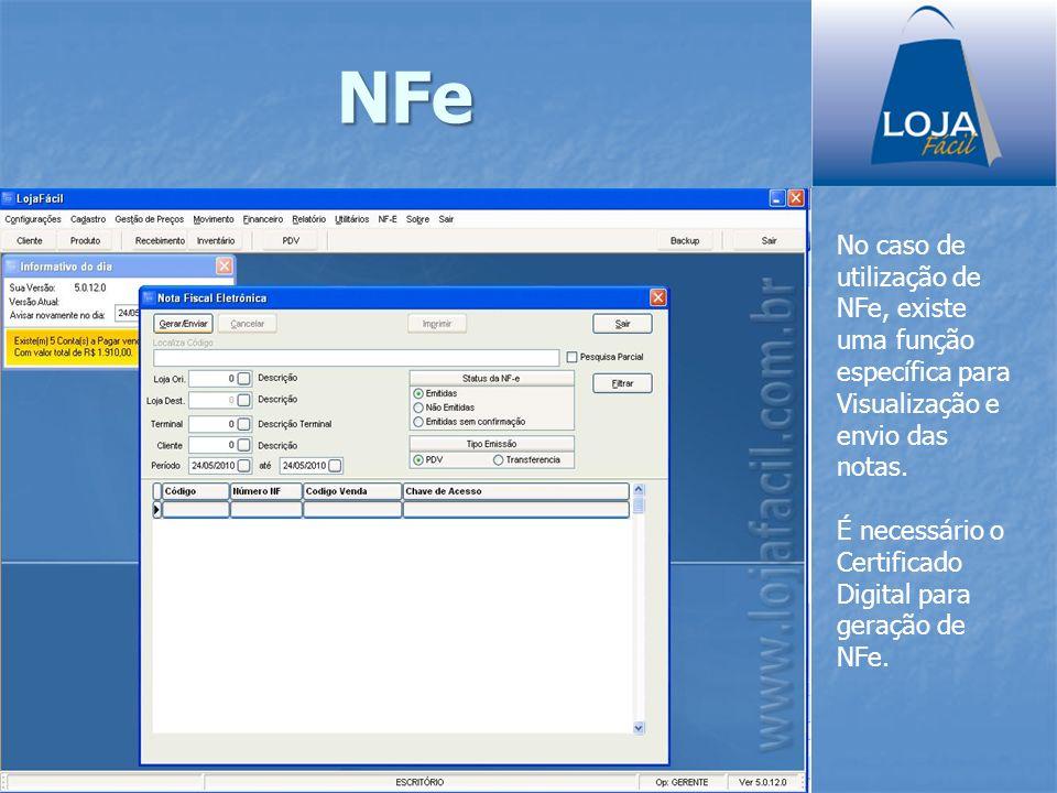 NFe No caso de utilização de NFe, existe uma função específica para Visualização e envio das notas. É necessário o Certificado Digital para geração de