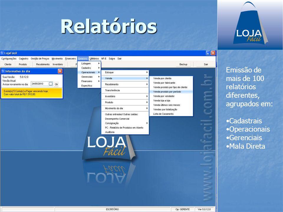 Relatórios Emissão de mais de 100 relatórios diferentes, agrupados em: Cadastrais Operacionais Gerenciais Mala Direta