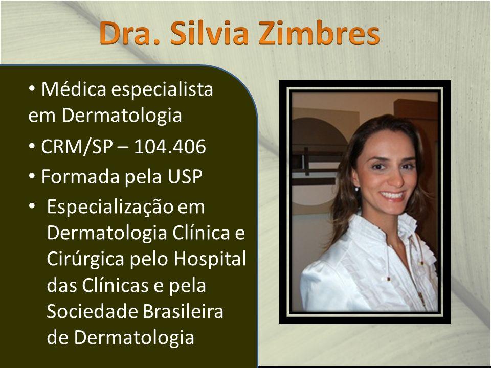 Especialização em Dermatologia Clínica e Cirúrgica pelo Hospital das Clínicas e pela Sociedade Brasileira de Dermatologia Médica especialista em Dermatologia CRM/SP – 104.406 Formada pela USP