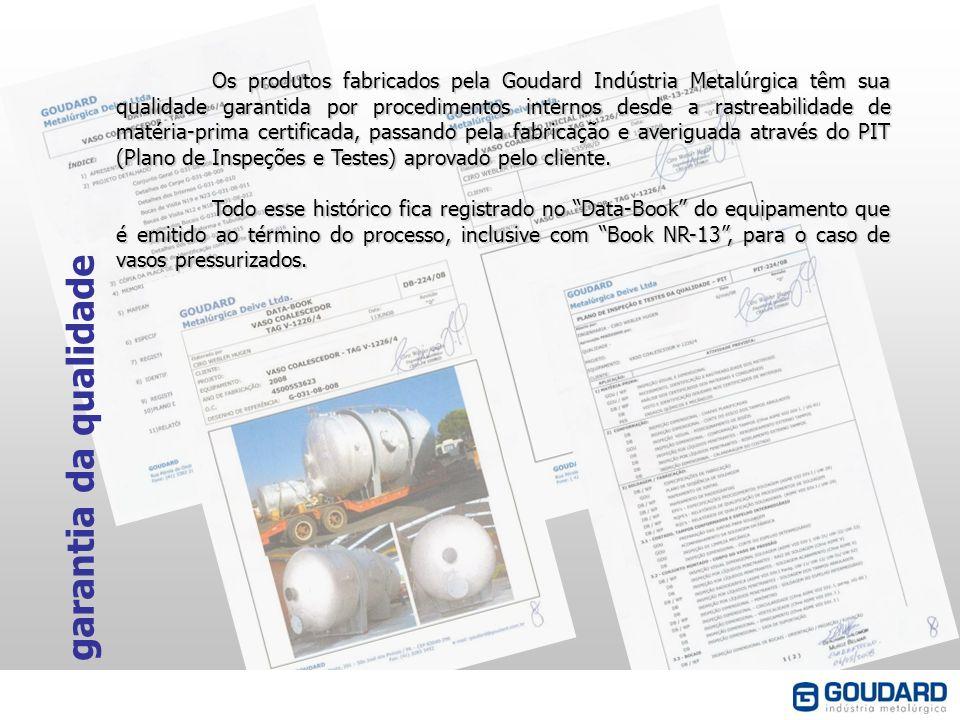 Os produtos fabricados pela Goudard Indústria Metalúrgica têm sua qualidade garantida por procedimentos internos desde a rastreabilidade de matéria-pr