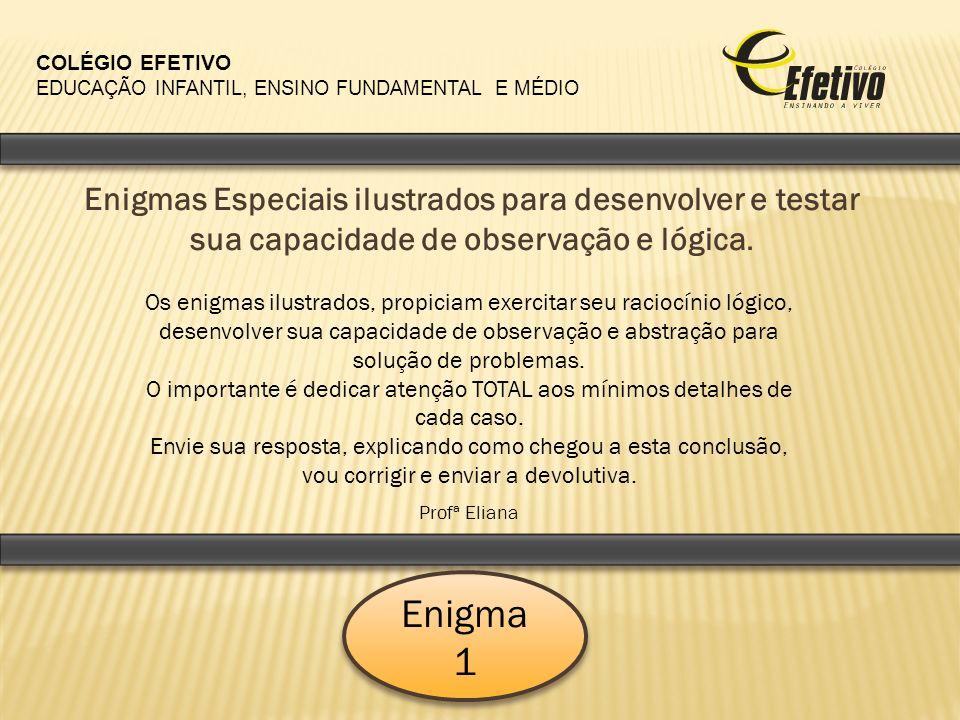 Enigmas Especiais ilustrados para desenvolver e testar sua capacidade de observação e lógica.