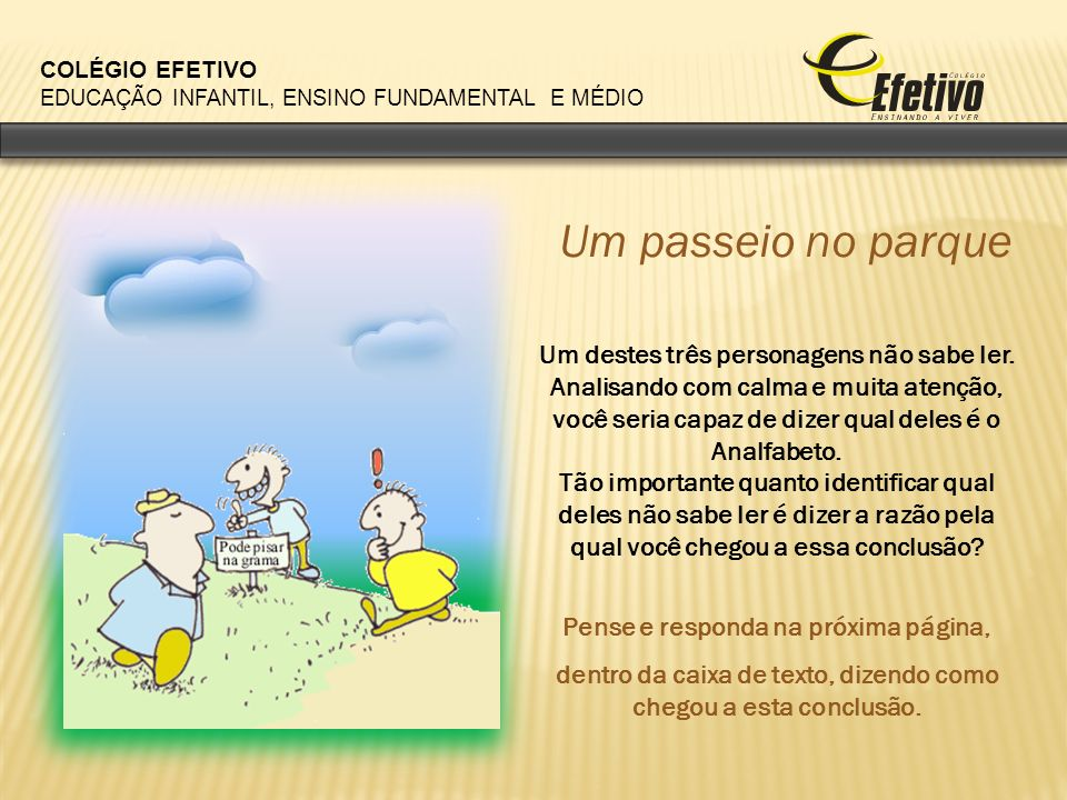 COLÉGIO EFETIVO EDUCAÇÃO INFANTIL, ENSINO FUNDAMENTAL E MÉDIO Aluno(a) Resposta: