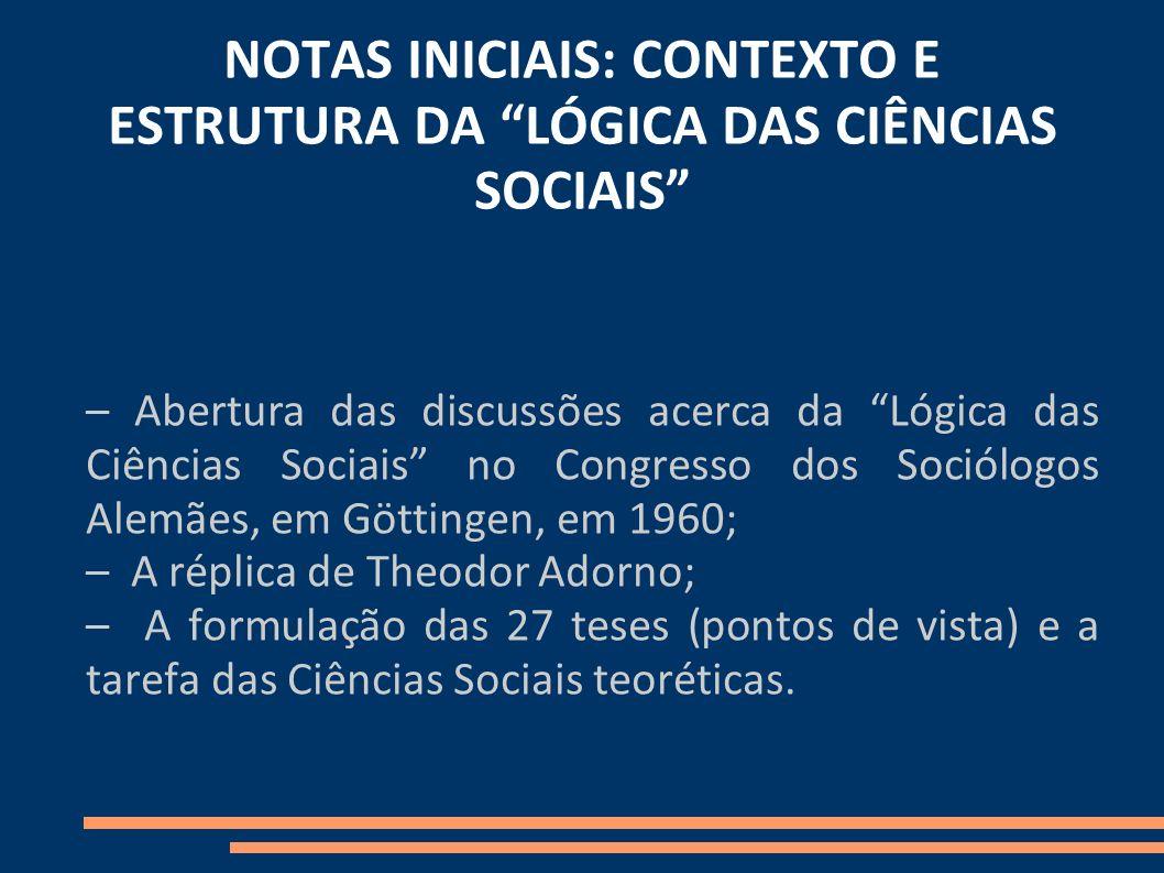 NOTAS INICIAIS: CONTEXTO E ESTRUTURA DA LÓGICA DAS CIÊNCIAS SOCIAIS – Abertura das discussões acerca da Lógica das Ciências Sociais no Congresso dos S