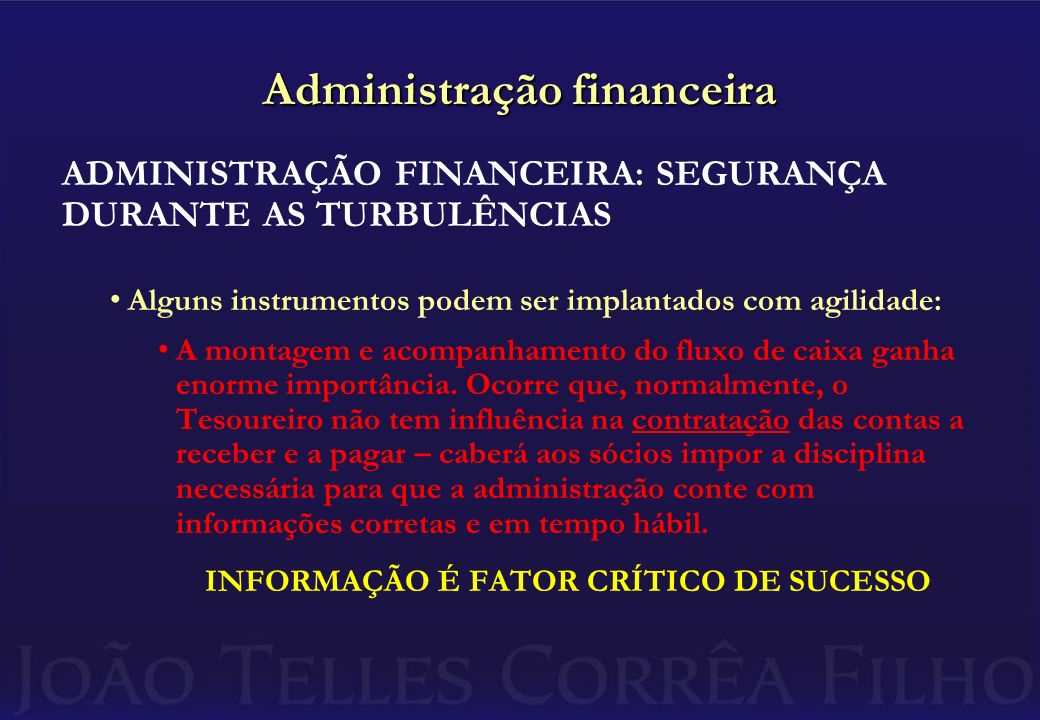 Administração financeira ADMINISTRAÇÃO FINANCEIRA: SEGURANÇA DURANTE AS TURBULÊNCIAS Alguns instrumentos podem ser implantados com agilidade: A montag