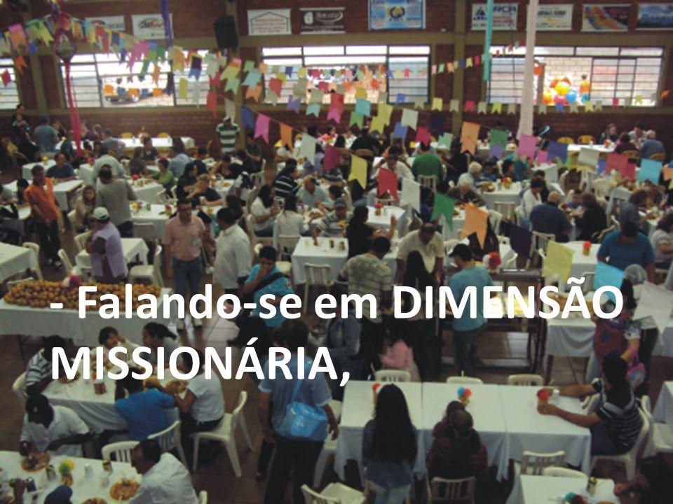 - Falando-se em DIMENSÃO MISSIONÁRIA,