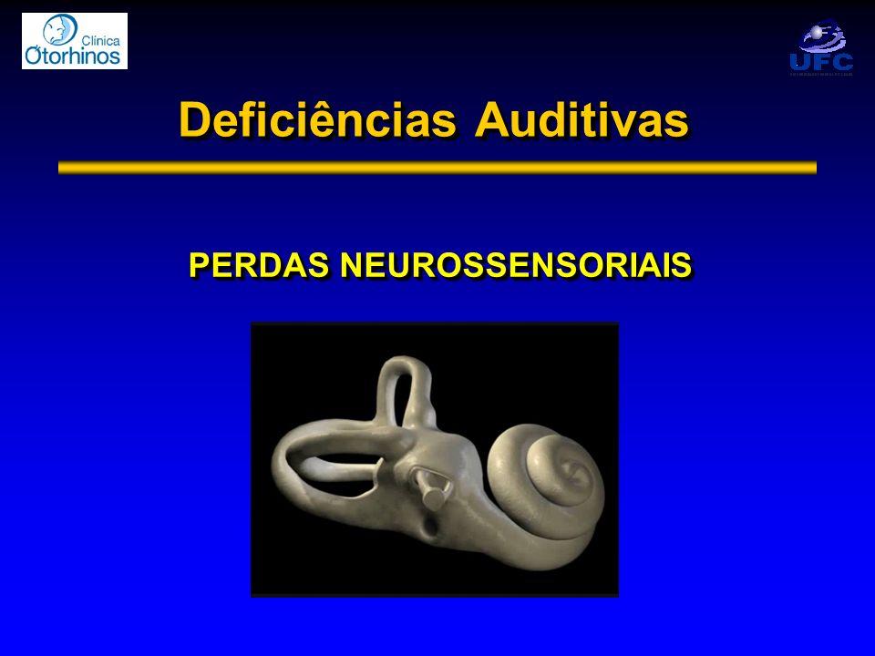 Deficiências Auditivas PERDAS NEUROSSENSORIAIS