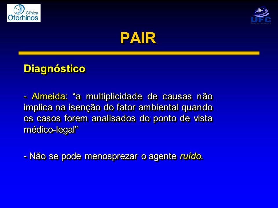 PAIRPAIR Diagnóstico - Almeida: a multiplicidade de causas não implica na isenção do fator ambiental quando os casos forem analisados do ponto de vist