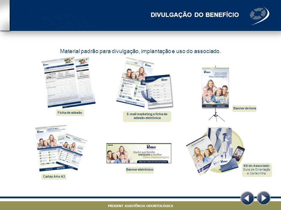 PRODENT ASSISTÊNCIA ODONTOLÓGICA – PROJETO ODONTO – STRICTLY CONFIDENTIAL PRODENT ASSISTÊNCIA ODONTOLÓGICA Material padrão para divulgação, implantaçã