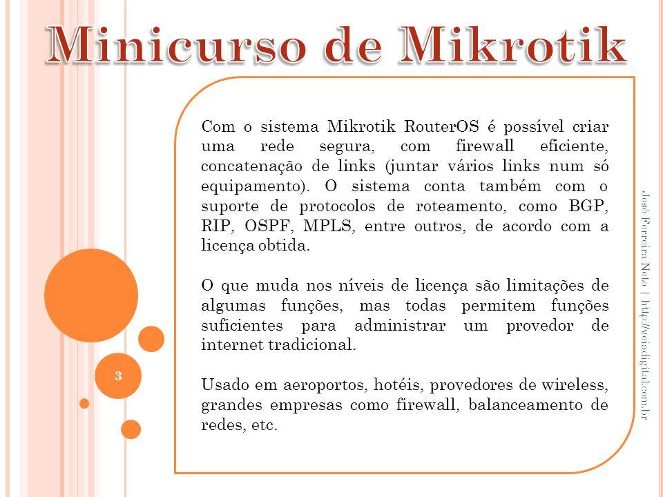 Com o sistema Mikrotik RouterOS é possível criar uma rede segura, com firewall eficiente, concatenação de links (juntar vários links num só equipament