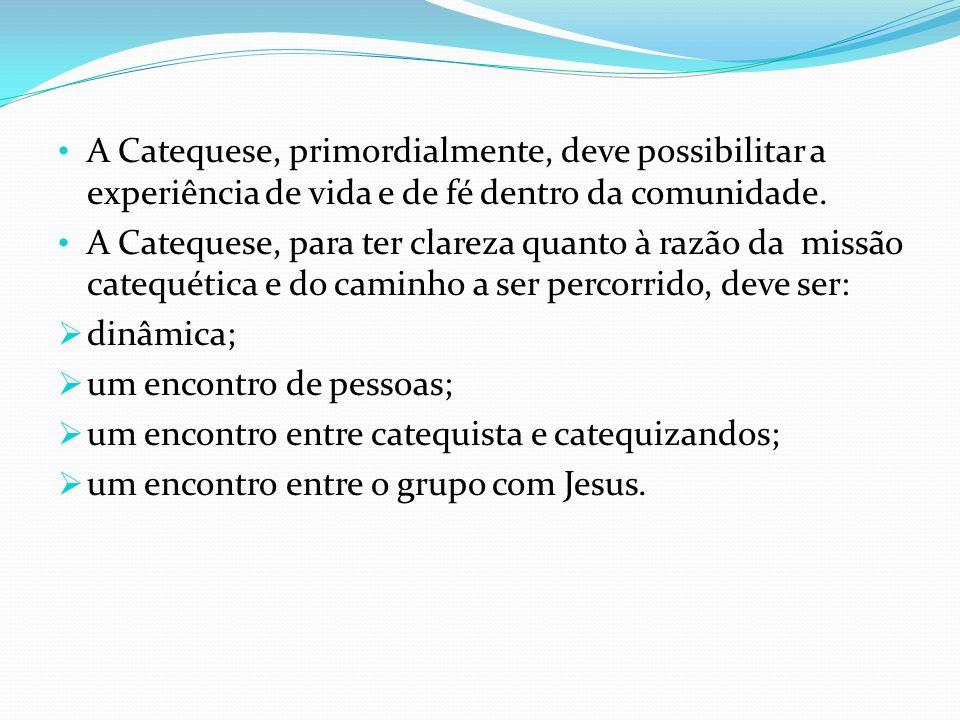 Qual o método então, para se chegar à meta proposta, para se alcançar a Catequese.