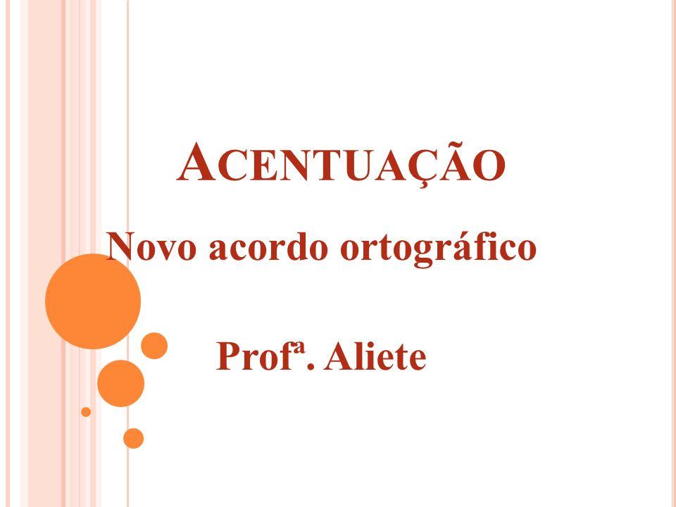 A CENTUAÇÃO Novo acordo ortográfico Profª. Aliete
