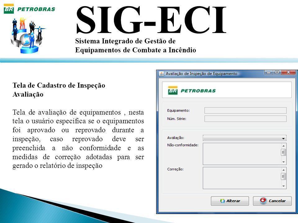 SIG-ECI Sistema Integrado de Gestão de Equipamentos de Combate a Incêndio Tela de Cadastro de Inspeção Avaliação Tela de avaliação de equipamentos, ne