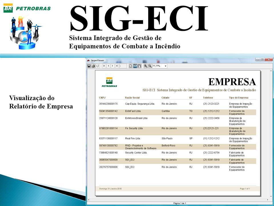 SIG-ECI Sistema Integrado de Gestão de Equipamentos de Combate a Incêndio Visualização do Relatório de Empresa
