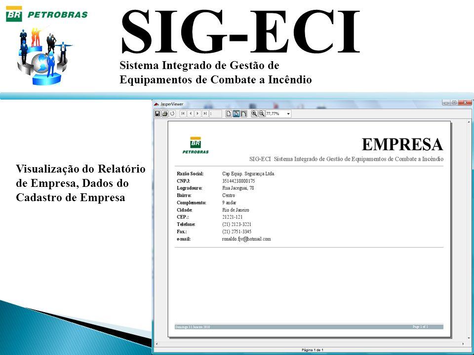 SIG-ECI Sistema Integrado de Gestão de Equipamentos de Combate a Incêndio Visualização do Relatório de Empresa, Dados do Cadastro de Empresa