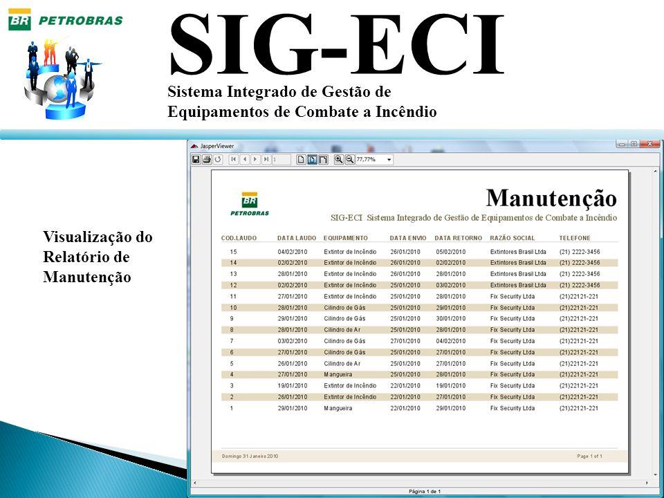 SIG-ECI Sistema Integrado de Gestão de Equipamentos de Combate a Incêndio Visualização do Relatório de Manutenção