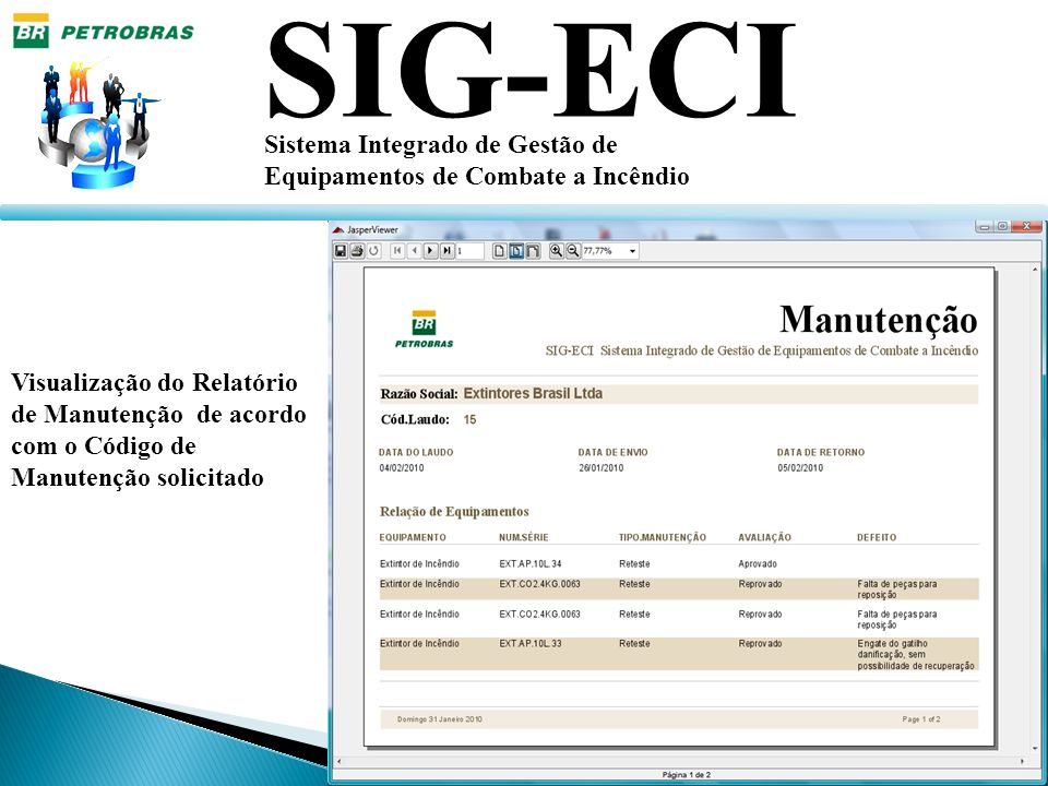 SIG-ECI Sistema Integrado de Gestão de Equipamentos de Combate a Incêndio Visualização do Relatório de Manutenção de acordo com o Código de Manutenção