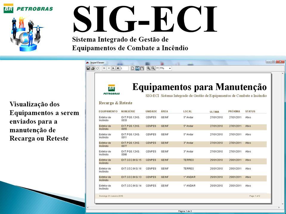 SIG-ECI Sistema Integrado de Gestão de Equipamentos de Combate a Incêndio Visualização dos Equipamentos a serem enviados para a manutenção de Recarga