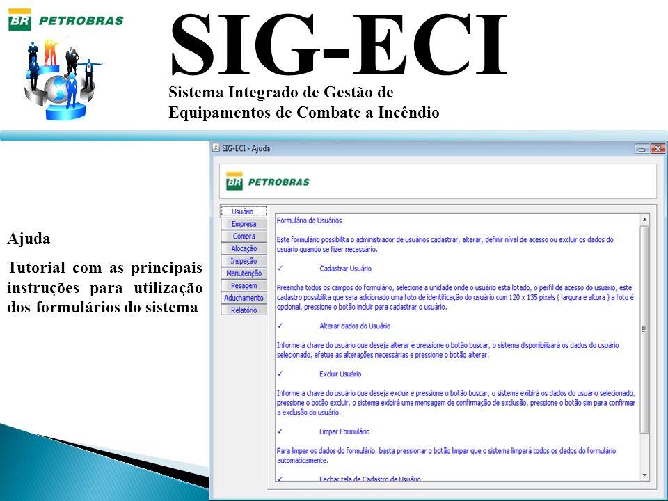 SIG-ECI Sistema Integrado de Gestão de Equipamentos de Combate a Incêndio Ajuda Tutorial com as principais instruções para utilização dos formulários