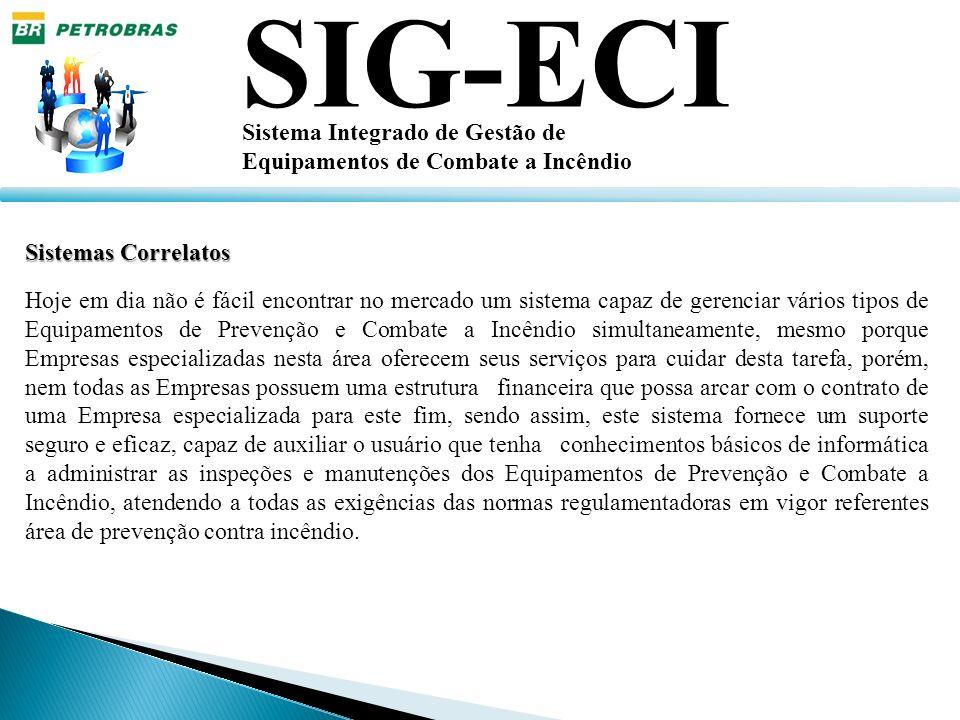 SIG-ECI Sistema Integrado de Gestão de Equipamentos de Combate a Incêndio Sistemas Correlatos Hoje em dia não é fácil encontrar no mercado um sistema