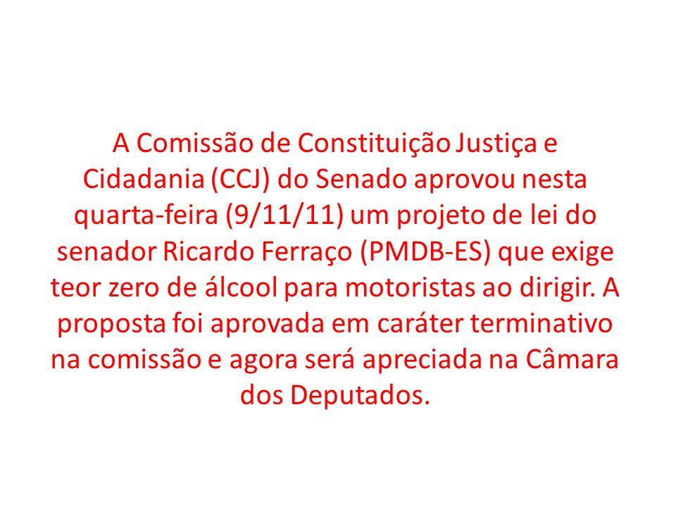 A Comissão de Constituição Justiça e Cidadania (CCJ) do Senado aprovou nesta quarta-feira (9/11/11) um projeto de lei do senador Ricardo Ferraço (PMDB