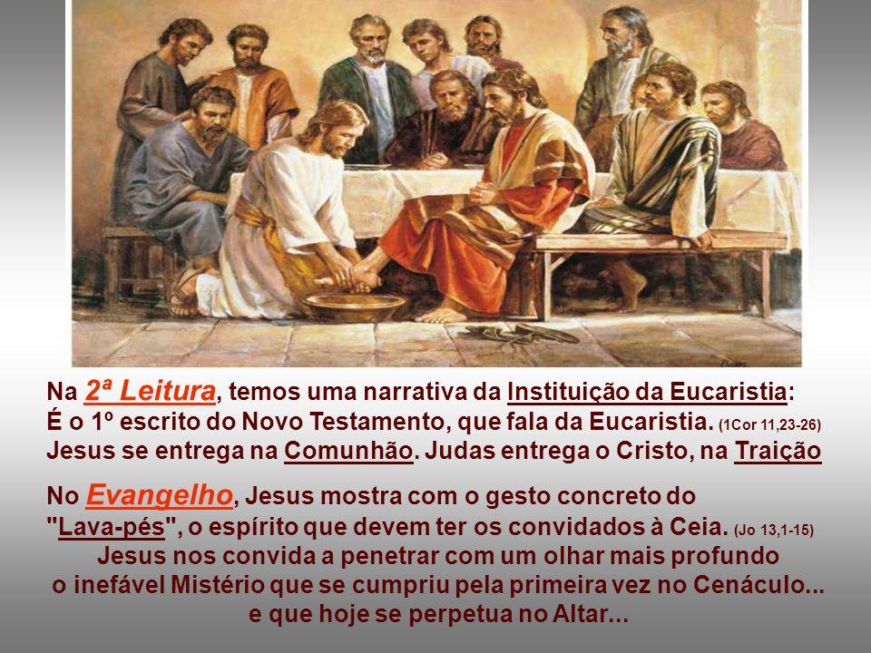 Na 2ª Leitura, temos uma narrativa da Instituição da Eucaristia: É o 1º escrito do Novo Testamento, que fala da Eucaristia.