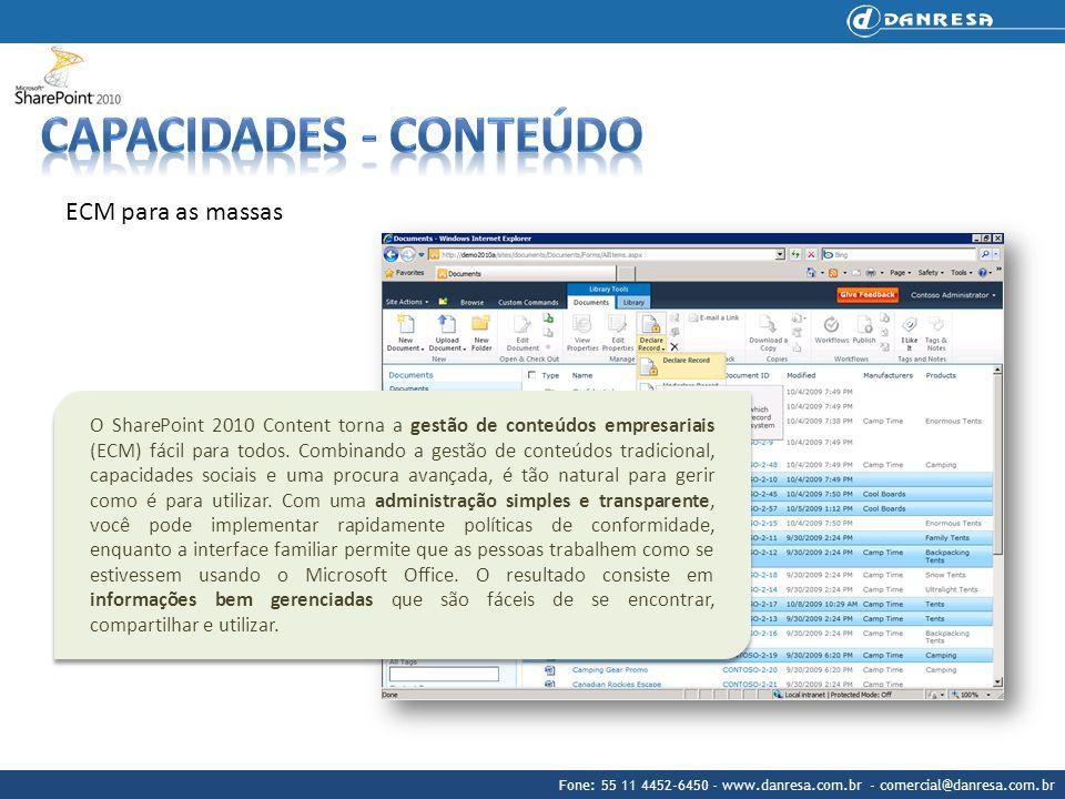 Fone: 55 11 4452-6450 - www.danresa.com.br - comercial@danresa.com.br ECM para as massas O SharePoint 2010 Content torna a gestão de conteúdos empresa