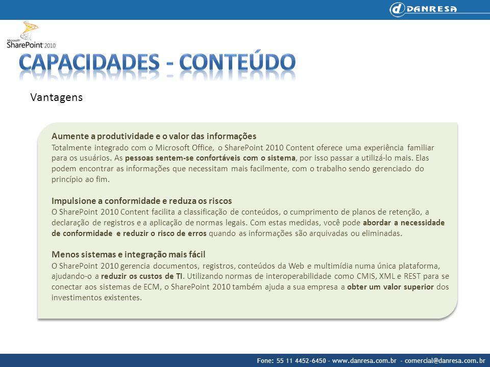 Fone: 55 11 4452-6450 - www.danresa.com.br - comercial@danresa.com.br Vantagens Aumente a produtividade e o valor das informações Totalmente integrado