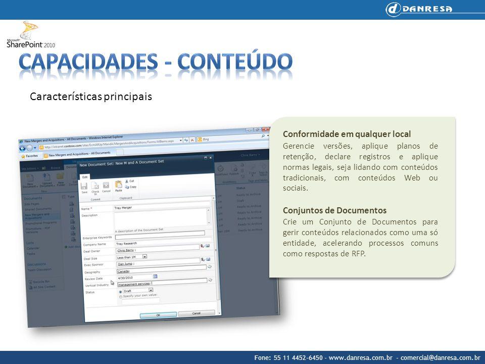 Fone: 55 11 4452-6450 - www.danresa.com.br - comercial@danresa.com.br Características principais Conformidade em qualquer local Gerencie versões, apli