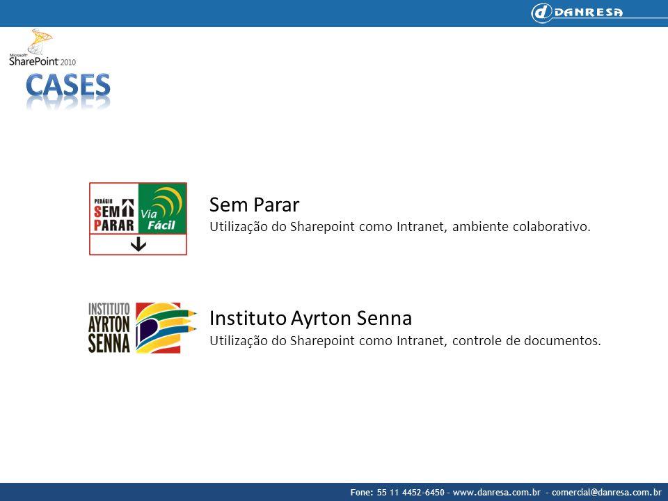 Fone: 55 11 4452-6450 - www.danresa.com.br - comercial@danresa.com.br Sem Parar Utilização do Sharepoint como Intranet, ambiente colaborativo. Institu