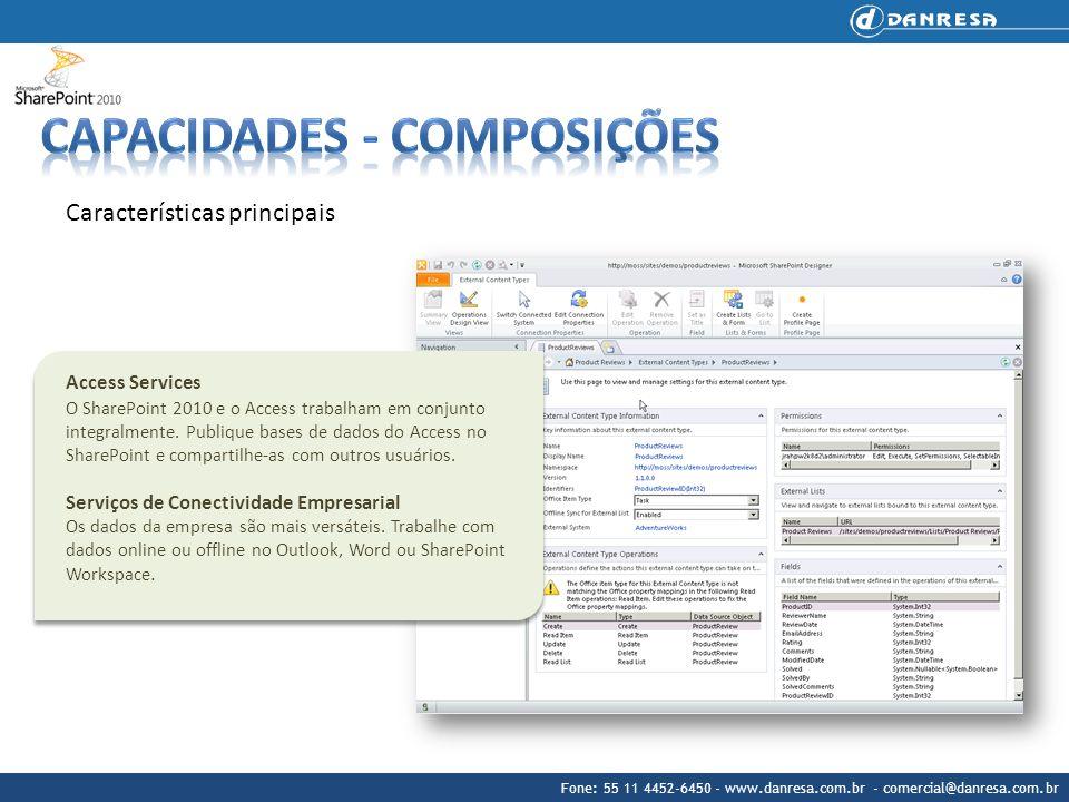 Fone: 55 11 4452-6450 - www.danresa.com.br - comercial@danresa.com.br Características principais Access Services O SharePoint 2010 e o Access trabalha
