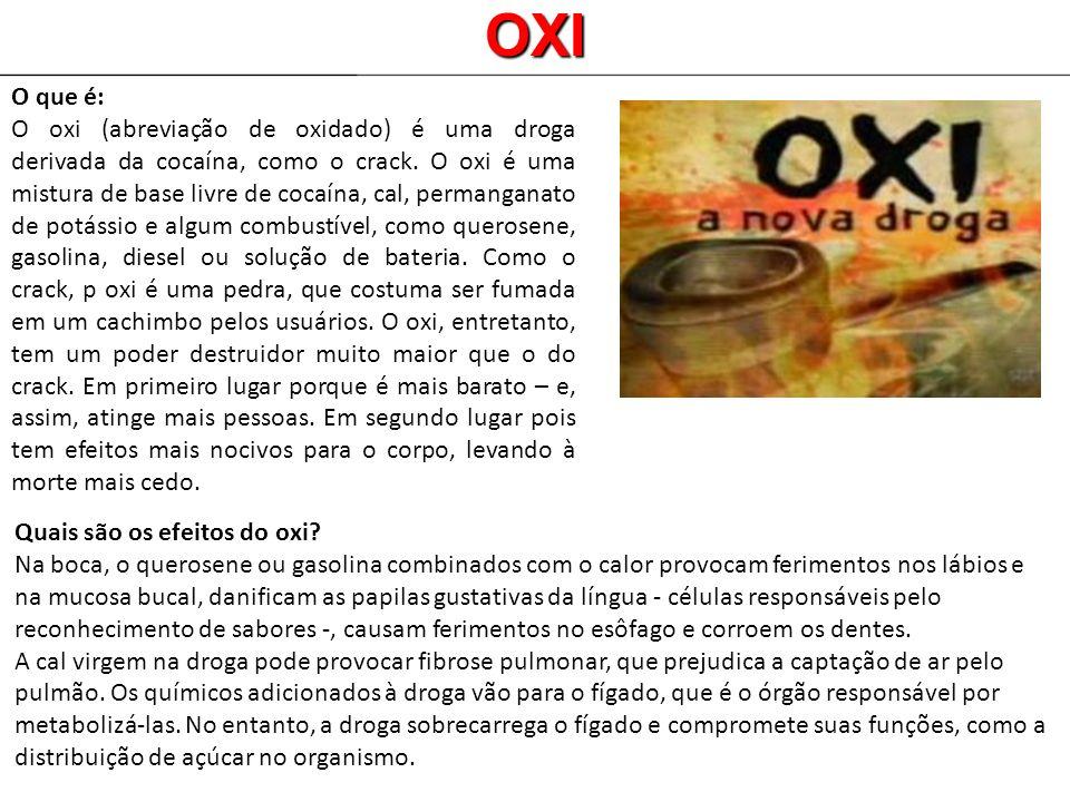 O que é: O oxi (abreviação de oxidado) é uma droga derivada da cocaína, como o crack. O oxi é uma mistura de base livre de cocaína, cal, permanganato