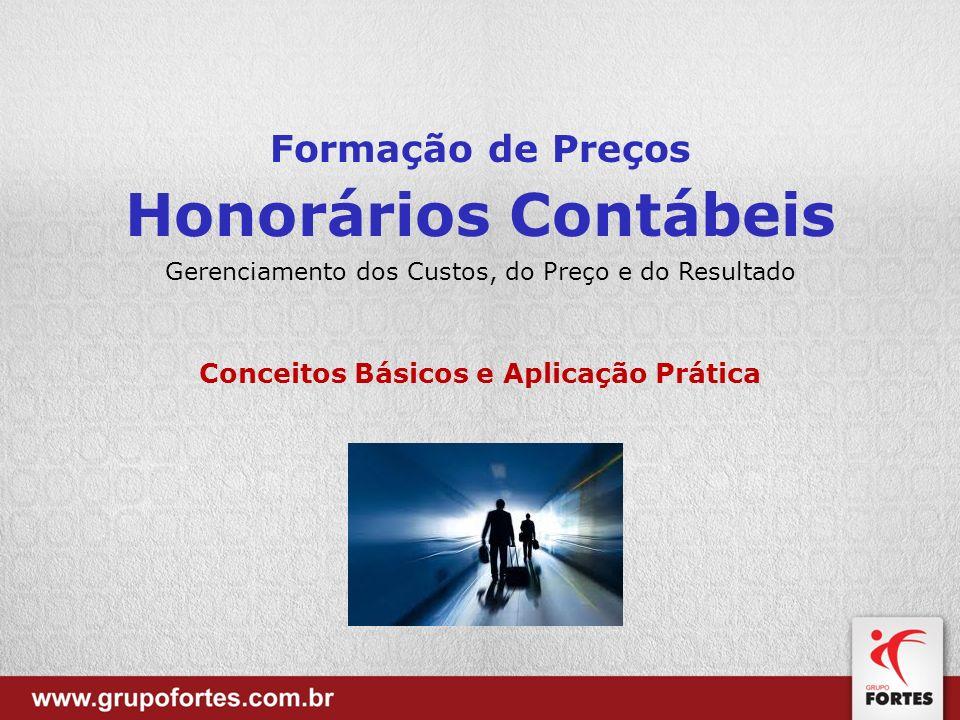 Conceitos Básicos e Aplicação Prática Formação de Preços Honorários Contábeis Gerenciamento dos Custos, do Preço e do Resultado