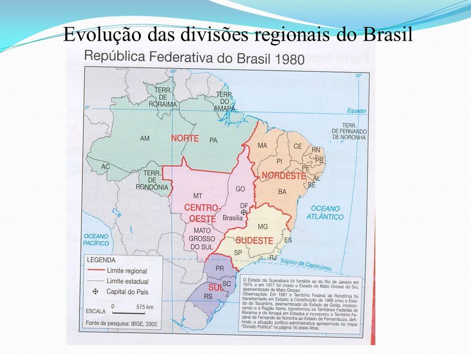 Brasil divisão regional oficial (IBGE) Fonte: Anuário estatístico do Brasil.