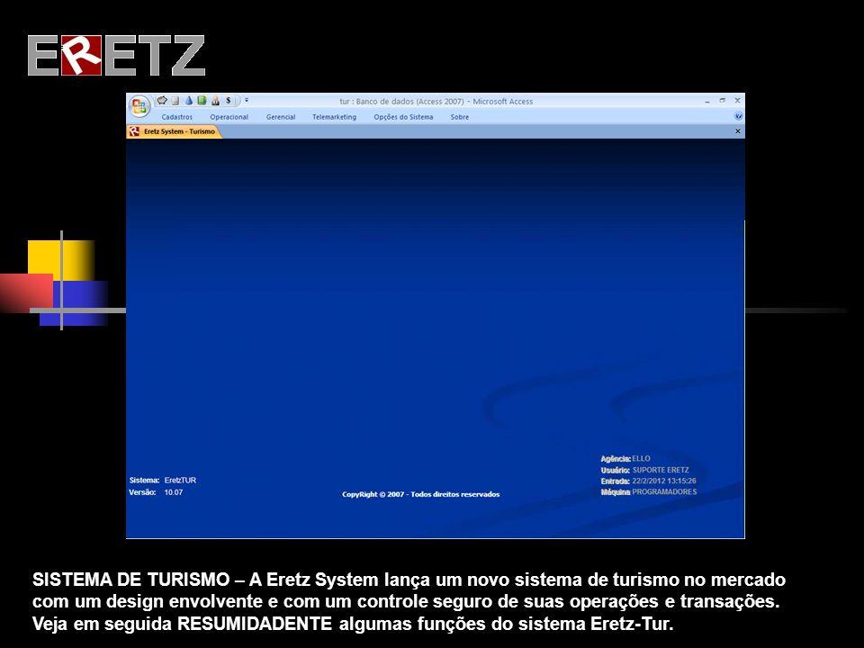 SISTEMA DE TURISMO – A Eretz System lança um novo sistema de turismo no mercado com um design envolvente e com um controle seguro de suas operações e transações.
