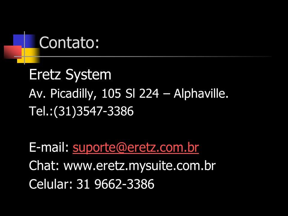 Contato: Eretz System Av.Picadilly, 105 Sl 224 – Alphaville.