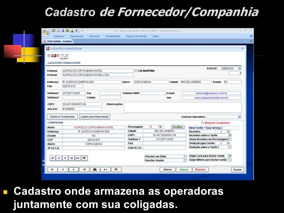 Cadastro de Fornecedor/Companhia Cadastro onde armazena as operadoras juntamente com sua coligadas.