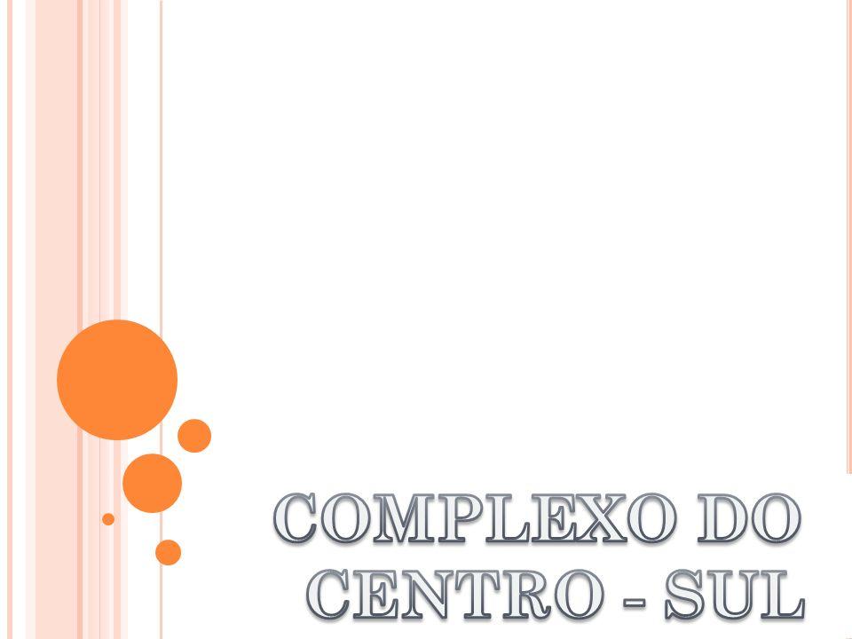 COMPLEXO CENTRO-SUL