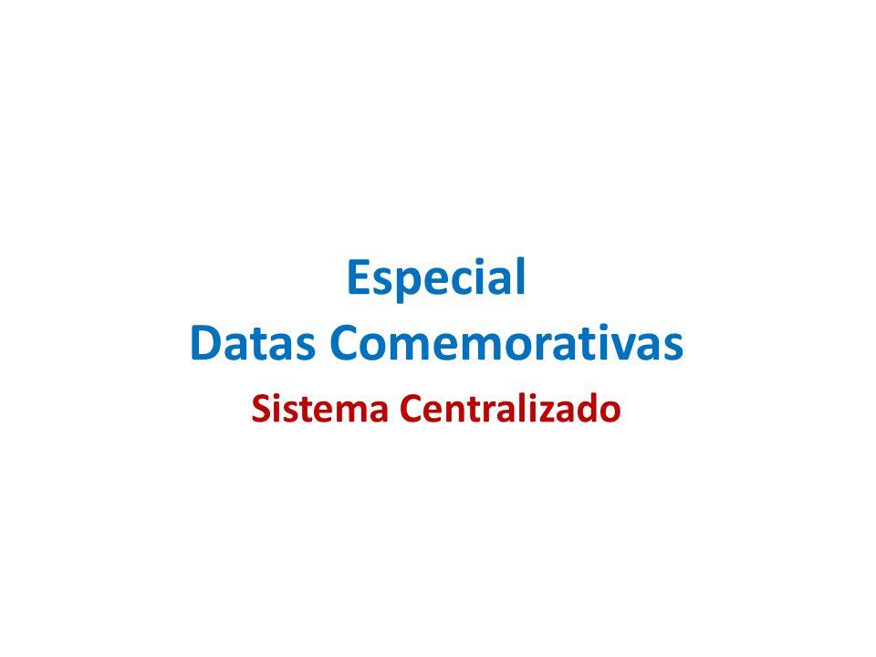 Especial Datas Comemorativas Sistema Centralizado